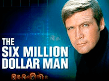 The Six Million Dollar Man – онлайн-автомат на зеркале сайта Вулкан